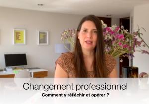 Read more about the article Capsule vidéo 6 : Comment opérer votre changement professionnel