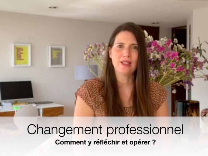 Capsule vidéo 6 : Comment opérer votre changement professionnel